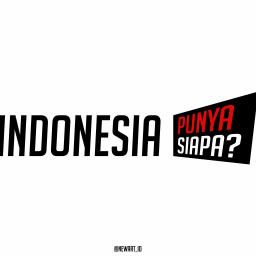 Indonesia Punya Siapa?
